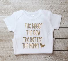 The Bigger The Bow The Better The Mommy Gold Glitter Baby Bodysuit, Baby Onesie