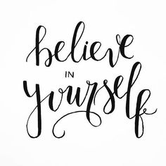 Believe in yourself. Inspiration, quotes, encouragement, life, positive vibes, coaching.