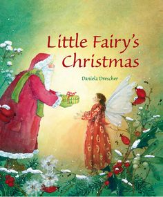 Festive picture book about Father Christmas and fairies by Daniela Drescher