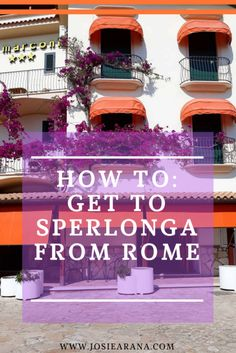 How to get to Sperlonga, a beautiful beach just an hour away from Rome! With its whitewashed architecture, authentic Italian little town, you can't miss it!
