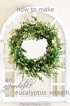 Looking for a creative DIY home decor craft? Create your own gorgeous eucalyptus wreath via maisondepax.com. Perfect for a wedding or to greet guests at your front door. #wreath #green #decor