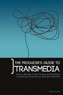 The Producer's guide to transmedia : how to develop, fund, produce and distribute compelling stories across multiple platforms / Nuno Bernardo Teen Series, Business Goals, Feature Film, Case Study, Storytelling, Insight, My Books, Platforms, Reading