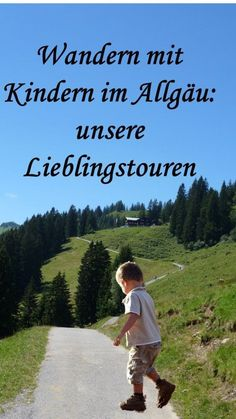 Wandern mit Kindern im Allgäu: unsere Lieblingstouren Hiking with children in the Allgäu: our favorite tours Europe Destinations, Holiday Destinations, Family Camping, Family Travel, Camping Holiday, Camping Tips, Journey Pictures, Circuit, Hiking Photography