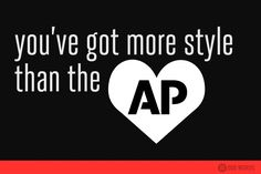 You've got more style than the AP. This would be absolutely flattering! :-)
