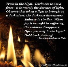 from darkness to light picture and quotes | dark quotes and sayings quotes about dark by jonathan lockwood huie