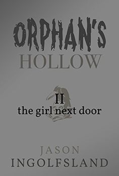 Orphan's Hollow: The Girl Next Door - Part 2 (Orphan's Ho...