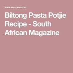 Biltong Pasta Potjie Recipe - South African Magazine
