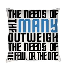 Needs of the Many Everyday Pillow on CafePress.com #startreknerd #spock