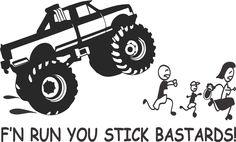 Anti Stick Family Run You Stick Bastards 4x4 Pick Up Truck Off Road