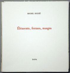Eléments, formes, nuages / Michel DUGUE - Dana