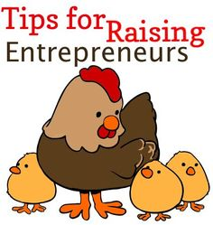 Tips for Raising Entrepreneurs... Need to keep your kids busy? Do they need a little extra income? Now's a great time to teach them entrepreneurship!!