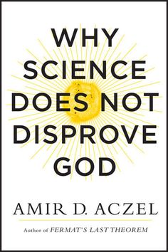 Why Science Does Not Disprove God - Amir Aczel | Science &...: Why Science Does Not Disprove God - Amir Aczel | Science… #ScienceampNature