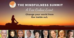 The Mindfulness Summit, a not for profit, FREE 31 day online event. Join our community of over 250,000 people and learn from world leading experts. Get the tools to live with more peace, purpose and wisdom.