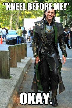 "loki meme kneel | Kneel before me!"" Okay. - Ridiculously Photogenic Loki - quickmeme"
