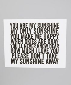 Love this 'You Are My Sunshine' Print on #zulily! #zulilyfind Max, I miss you my sunshine.