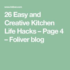 26 Easy and Creative Kitchen Life Hacks – Page 4 – Foliver blog