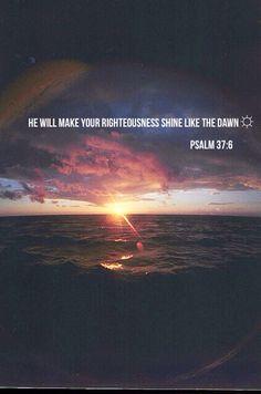 Psalm 37:6 on We Heart It