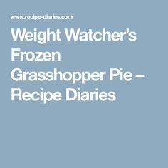 Weight Watcher's Frozen Grasshopper Pie – Recipe Diaries