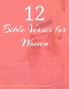 Struggling? Here are 12 Bible verses specifically for women!