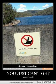 I need to get a dam sandwich and go to the dam restroom *chortle*