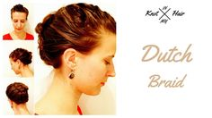 #DutchBraid - #HowTo #Vidéo - #Hairstyle via #KnotInMyHair