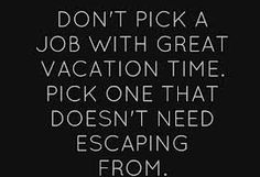 Don't pick a job with great vacation time