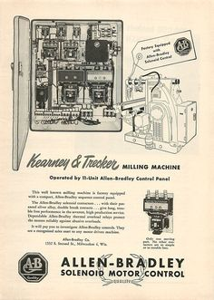 Advertising: 1950 Allen-Bradley Ad - Kearney Trecker Milling Machine #Milwaukee #advertising #vintage