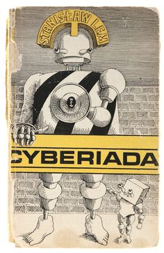 The Cyberiad, by Stanislaw Lem (cover and internal illustrations by Daniel Mróz). I've lost track of how many times I've read it. Humorous sci-fi? That hardly covers it. Verbal acrobatics, philosophy devised by robots, satirical fables and android soap opera. Nothing else like it!