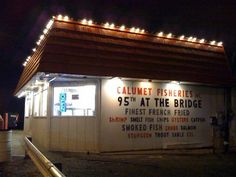 Neighborhood: South Chicago - Calumet Fisheries 3259 E. 95th St., Chicago IL 60617