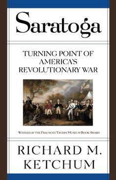Saratoga: Turning Point of America's Revolutionary War by Richard M. Ketchum http://www.amazon.com/dp/0805061231/ref=cm_sw_r_pi_dp_4o6kwb0C267AM