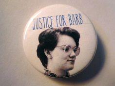 "Justice For Barb - 1 1/2"" Button - Original Design - Stranger Things Fan Art - $"