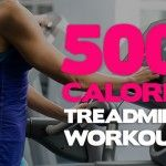 500 Calorie Treadmill Workout. I want to be able to do this one day
