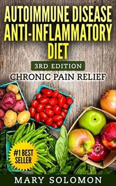 AUTOIMMUNE DISEASE ANTI-INFLAMMATORY DIET: Immune System Recovery Chronic Pain Relief (Arthritis, Inflammation, Chronic Pain) by Best Sellers