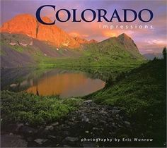 Colorado Impressions, photography by Eric Wunrow.  Brilliant color landscape photography with cityscapes, building closeups, small-town scenes, and the Centennial State's mountains and waters.