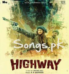 Highway Songs Pk Highway (2014) Mp3 Songs Download