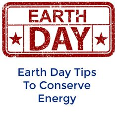 Earth Day Tips To Conserve Energy