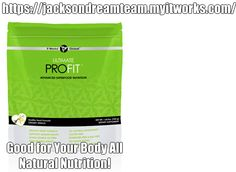 https://jacksondreamteam.myitworks.com/ Good for Your Body All Natural Nutrition!