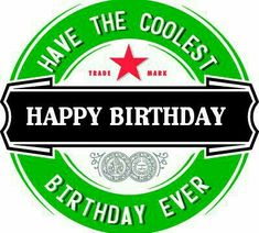 All Heineken Beer Logos Happy Birthday Quotes, Birthday Messages, Happy Birthday Wishes, Birthday Images, Man Birthday, Birthday Greetings, Impression Etiquette, Sous Bock, Blood Bowl