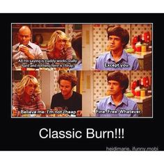 Share your Kelso burn meme comfort! Between
