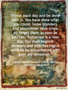 Old Nonsense: Finish each day Emerson quote 2.17.14