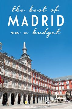 How to save money on sightseeing, museums and galleries, food and drink, city views and transport – showing you can see Madrid on a budget.