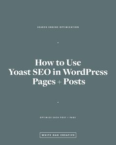 How to Use Yoast SEO in WordPress Pages + Posts