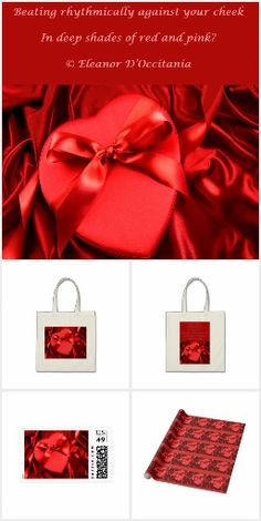 Heart of Satin Collection on Zazzle. Share your love for someone special with original poetry and art. Poem reads: Lay your head upon A tufted heart of satin Can you feel my love Beating rhythmically against your cheek In deep shades of red and pink? © Eleanor D'Occitania