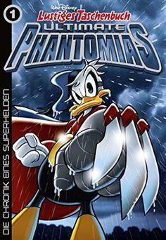 Lustiges+Taschenbuch+Ultimate+Phantomias+01:+Die+Chronik+eines+Superhelden