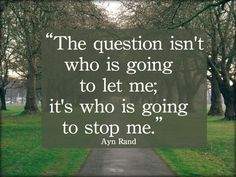Who is going to attempt to stop me.   #determination