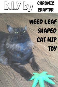 Stoner DIY Marijuana Leaf Cat Nip Toy by Chronic Crafter