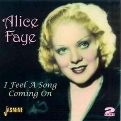 Alice Faye - I Feel a Song Coming On