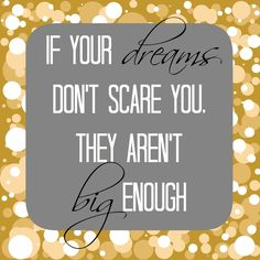 Quotes- if dreams don't scare you they aren't big enough - inspirational - from Making Life Whimsical  #quotes   - words