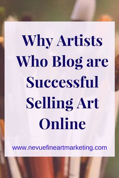 Do you find it difficult to generate traffic to your artist website? In this post, discover why artists who blog are successful selling art online.