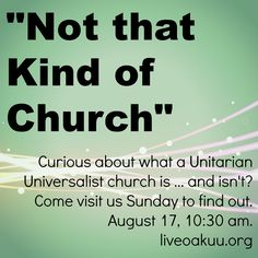 """""""Not that kind of church"""" -- Curious about what a Unitarian Universalist church is ... and isn't?"""